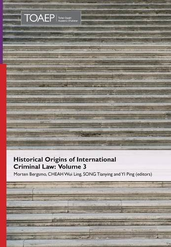『Historical Origins of International Criminal Law: Volume 3』